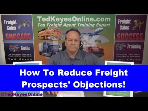 [TKO] ♦ How To Reduce Freight Prospects' Objections! ♦ TedKeyesOnline.com