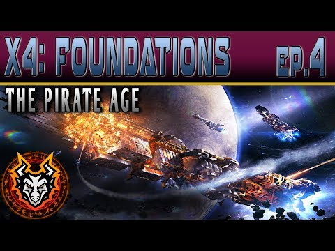 X4 Foundations (The Pirate Age) - EP4 - Faction Missions & Larger Fleet!