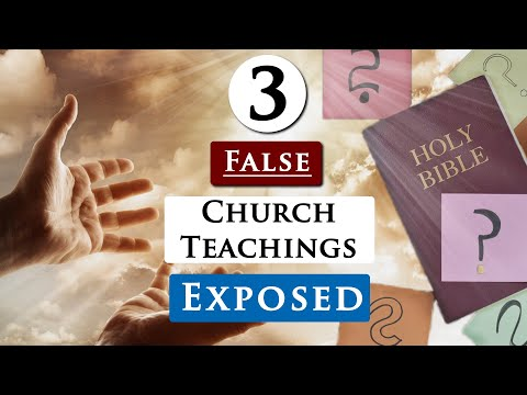 3 FALSE TEACHINGS in CHURCHES you should AVOID