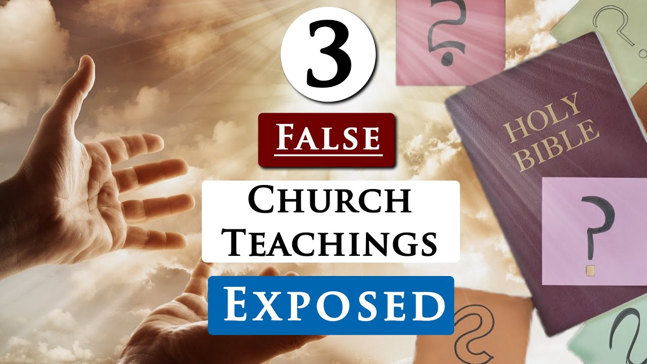 3 FALSE TEACHINGS in CHURCHES you should AVOID - YouTube