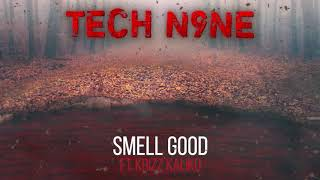 Watch Tech N9ne Smell Good feat Krizz Kaliko video