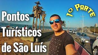 VISITANDO OS PONTOS TURÍSTICOS DE SÃO LUÍS-MA (1º Parte).