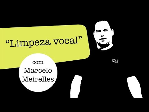 Dica de Locução | Limpeza vocal - Marcelo Meirelles