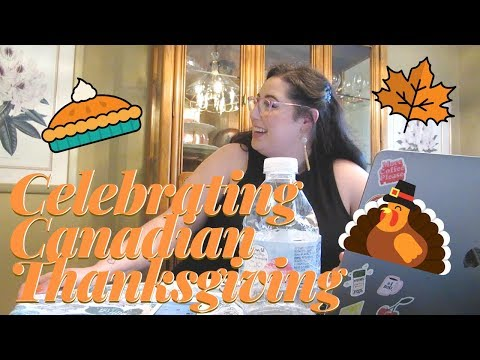 Celebrating Canadian Thanksgiving!   tonsablush vlog