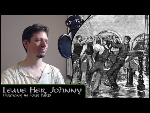 Leave Her, Johnny - Michael Kelly - (Trad)