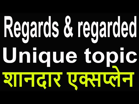 Use of regard,regards and regarded with many examples