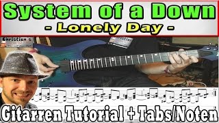 "★System of a Down LONELY DAY Gitarren Tutorial ""Komplett+Solo"" + TABS Noten Video Lesson Deutsch"