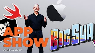 The APP Show - June 28 - The Apple WWDC 2020 Deep Dive and More!