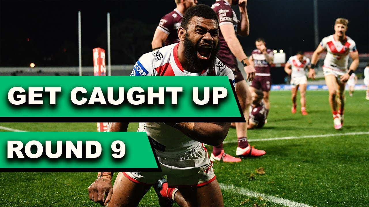 GET CAUGHT UP | ROUND 9 | NRL