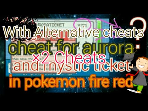 Pokemon Fire Red Cheats For Aurora And Mystic Ticket | If Does'nt Work Then Alternative Option Also