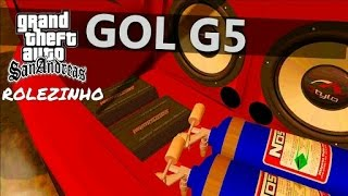 Gta San Andreas - Rolezinho com GOL G5