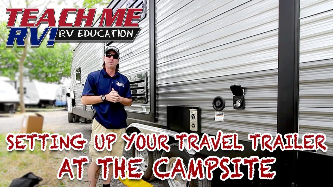 Setting Up A Travel Trailer For The First Time