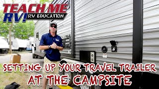 Teach Me RV! Setting up your Travel Trailer at your camp site!