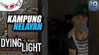 Kampung Nelayan | DYING LIGHT Indonesia #19