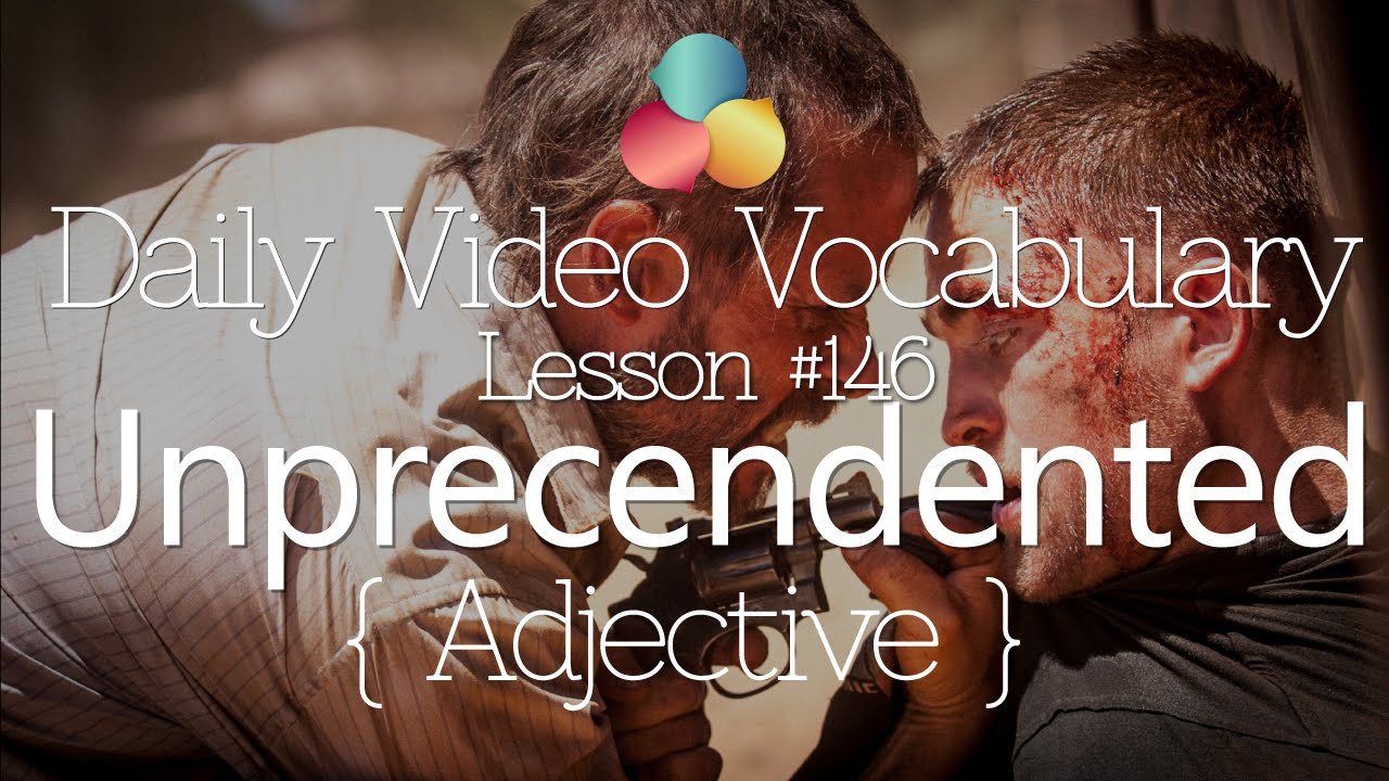 Download English Lesson # 146– Unprecedented (Adjective) - Learn English Pronunciation & Vocabulary