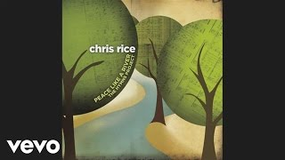 Watch Chris Rice O Love That Will Not Let Me Go video
