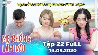 Mẹ Chồng Làm Dâu - Tập 22 Full | Phim Sitcom Mẹ Chồng Con Dâu Việt Nam Hay Nhất 2020 - Phim Hài HTV9