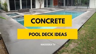 75+ Amazing Concrete Pool Deck Ideas Around The Worlds
