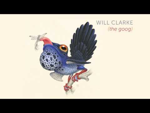 Will Clarke - The Goog [OFFICIAL AUDIO]