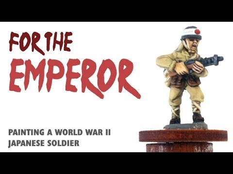 For the Emperor: Painting a WWII Japanese soldier