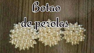 PASSO A PASSO BOTÃO DE PÉROLAS POR JANE DIAS