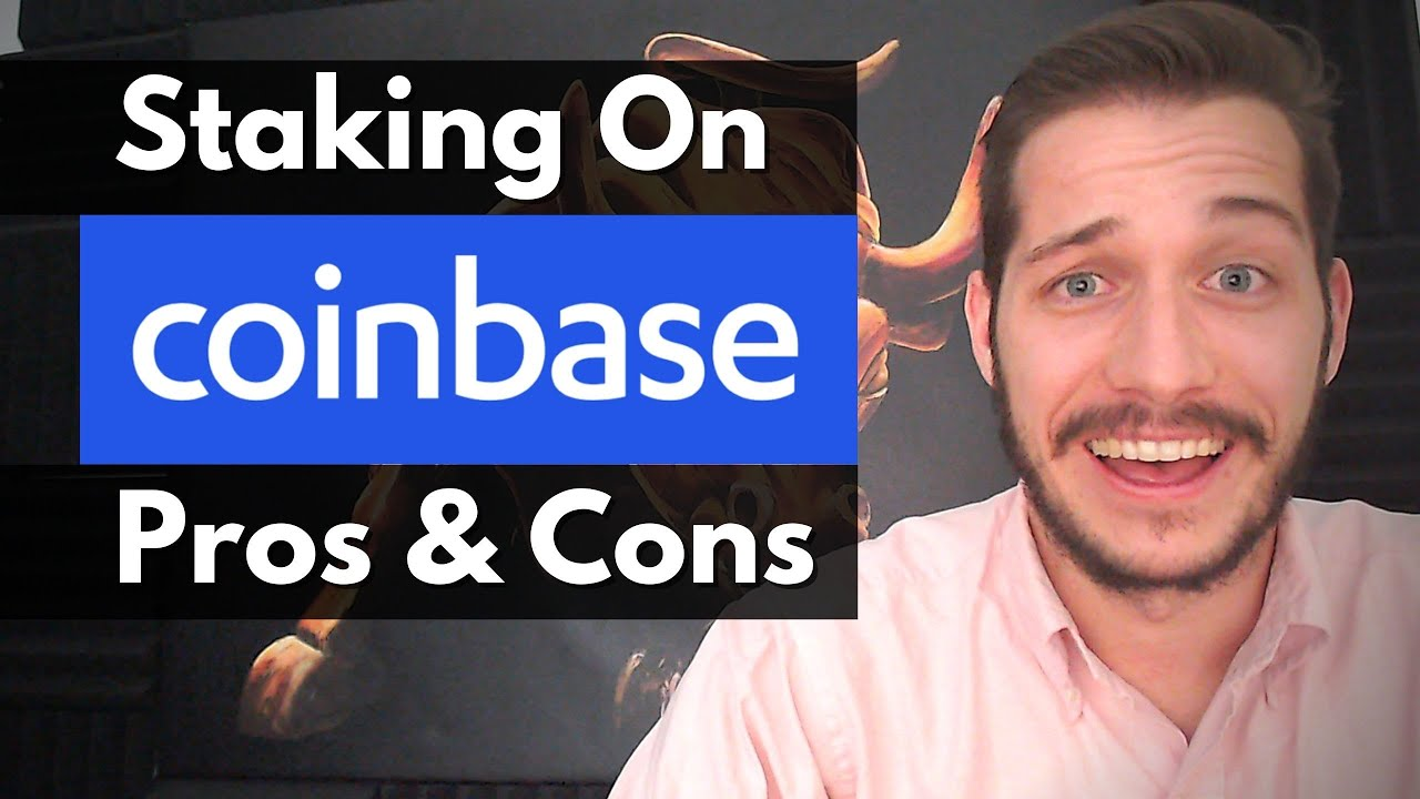 Is Staking On Coinbase Worth It?