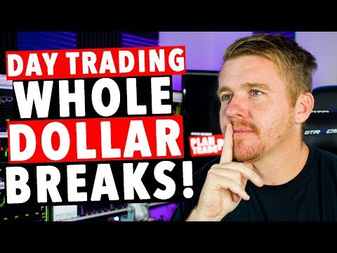 Day Trading WHOLE DOLLAR BREAKS!