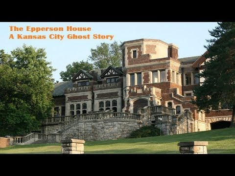 The Epperson House: A Kansas City ghost story