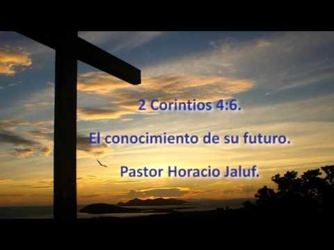 El conocimiento de su futuro. Domingo 30/06/13. Pastor Horacio Jaluf.