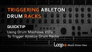 Triggering Ableton Drum Racks With d16 Drumazon - Loop+ Quick Tip