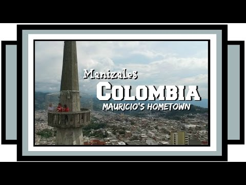 A Tour of Manizales, Colombia || Mauricio's Hometown