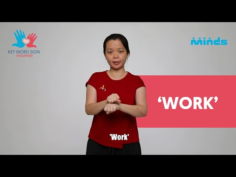 Key Word Sign (Singapore) - Let's Learn Together! #11 - 'Work'