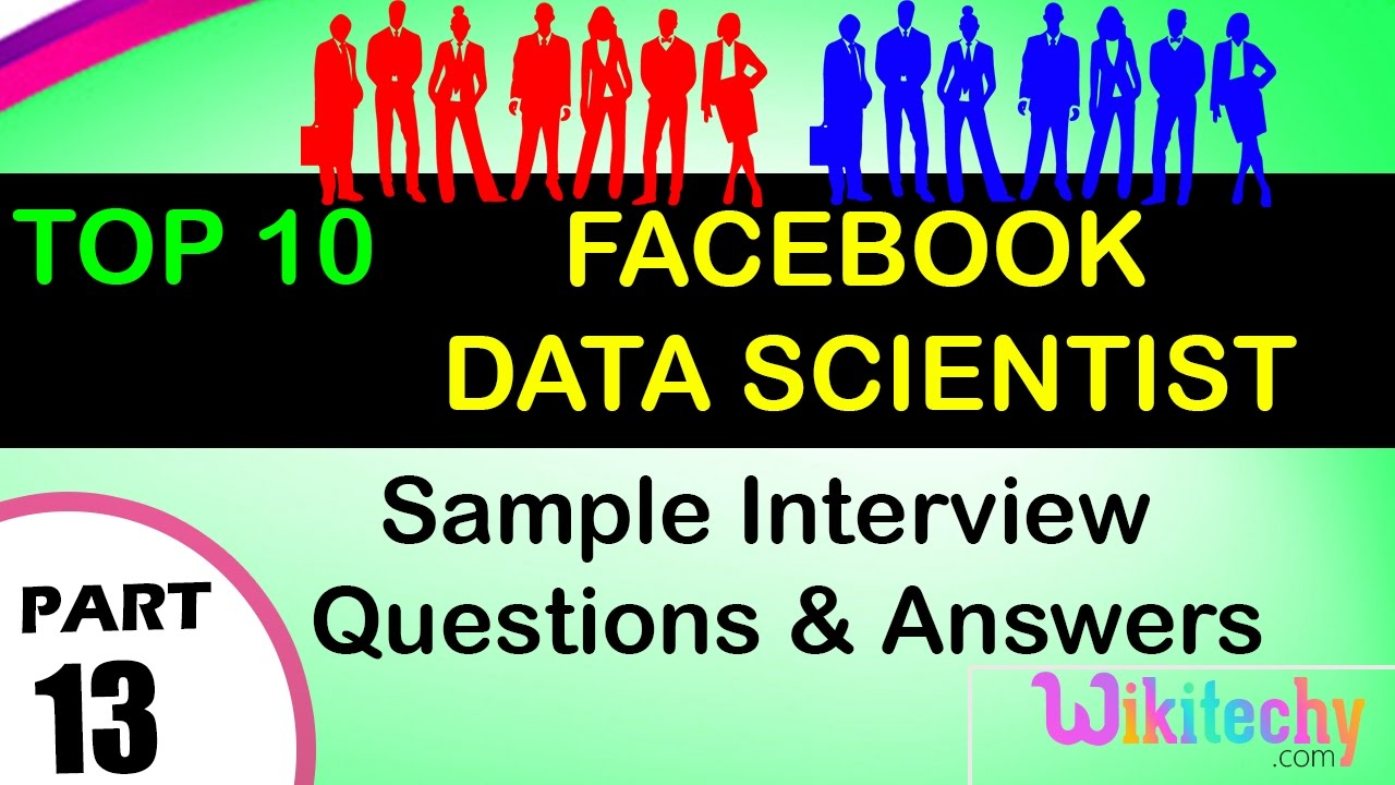 facebook data scientist top most interview questions and answers facebook data scientist top most interview questions and answers for freshers experienced tips