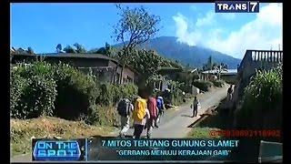 On The Spot - 7 Mitos Tentang Gunung Slamet