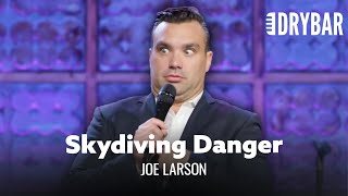 You Don't Want To Sky Dive With A Depressed Person. Joe Larson - Full Special
