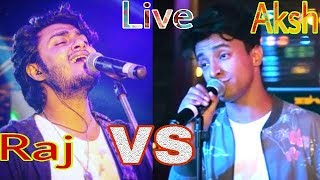 Aksh Baghla VS Raj Barman - Music Video | Live Performance | Who Sang it Better |