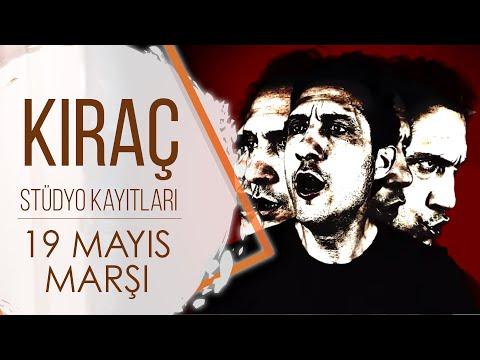 Kıraç - 19 Mayıs Marşı