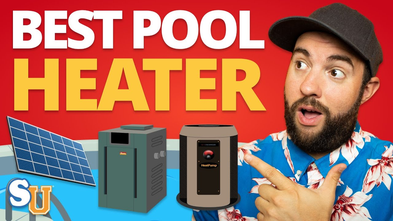 POOL HEATERS: What's The Best Pool Heater To Buy? | Swim University