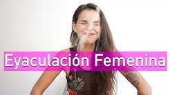 """Eyaculación Femenina o """"Squirt"""""""
