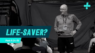 CIS - Sports Plus '19 - Life Saver? - Mark 8: 34-38