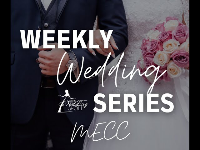 Weekly Wedding Series with the MECC