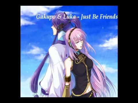 {Kamui Gakupo X Megurine Luka}  Just Be Friends