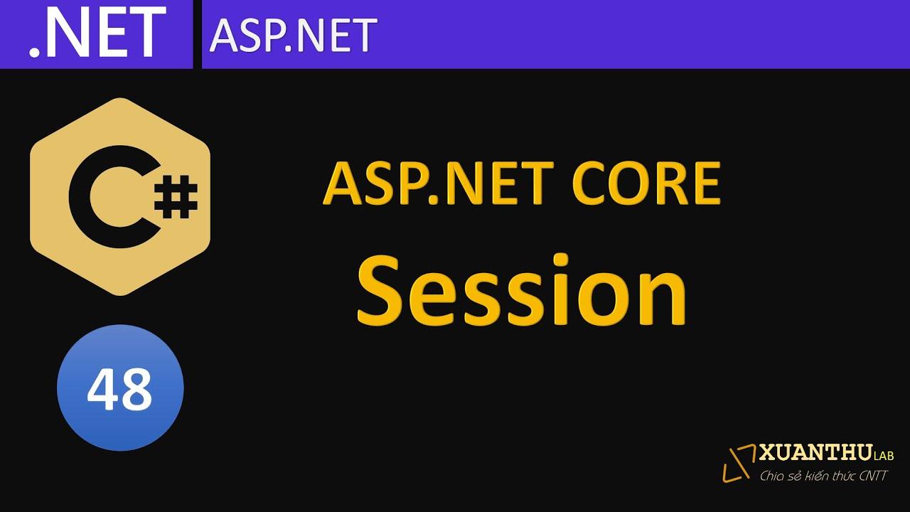 CS48 - (ASP.NET Core 05)  Sử dụng Session trong ASP.NET, lập trình C#