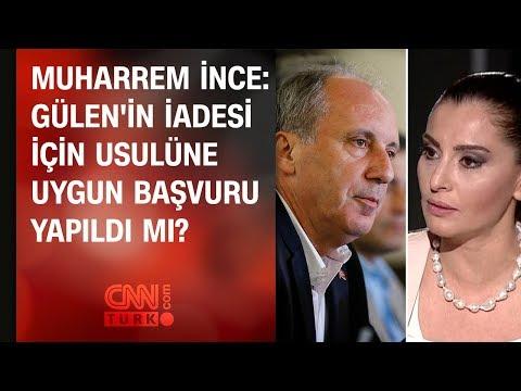 Muharrem İnce: Gülen'in iadesi için...