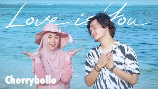 Anisa Rahma & Anandito - Love is You - Cherrybelle (Official Music Video)