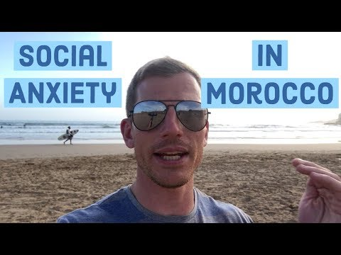 Social Anxiety Help: 3 Important Tips (Morocco, 2018)
