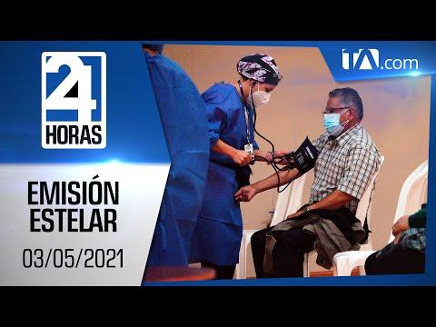 Noticias Ecuador: Noticiero 24 Horas 03/05/2021 (Emisión Estelar)