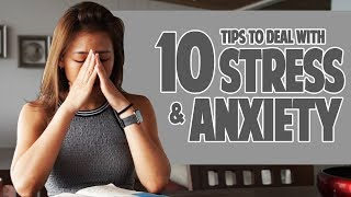 10 Tips to Deal with STRESS & ANXIETY | Joanna Soh