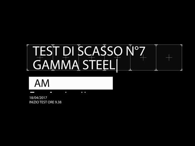 Test di scasso n.7 - Gamma Steel