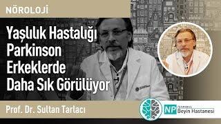 Yaşlılık Hastalığı Parkinson Erkeklerde Daha Sık Görülüyor - Nöroloji Uzmanı Sultan Tarlacı
